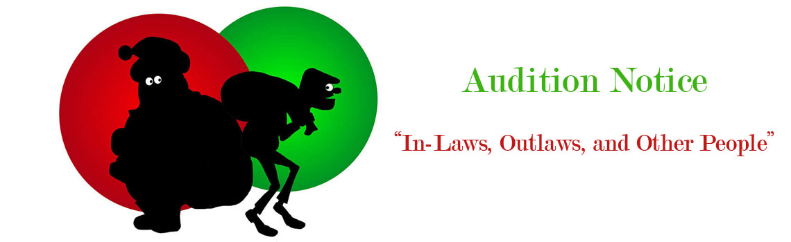 """""""In-Laws, Outlaws, and Other People"""" Audition Notice"""